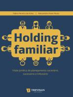 Holding Familiar: visão jurídica do planejamento societário, sucessório e tributário
