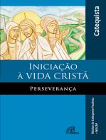 Iniciação à vida cristã - Perseverança