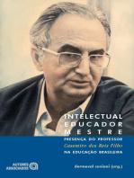 Intelectual, educador, mestre