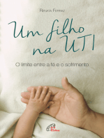 Um filho na UTI: O limite entre a fé e o sofrimento