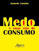 Medo e Suas Vias de Consumo