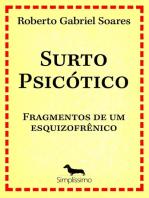 Surto psicótico: FRAGMENTOS DE UM ESQUIZOFRÊNICO