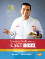 Festas em família com o Cake Boss