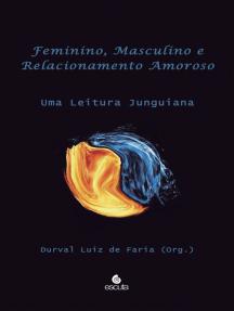 Feminino, masculino e relacionamento amoroso: Uma leitura Junguiana