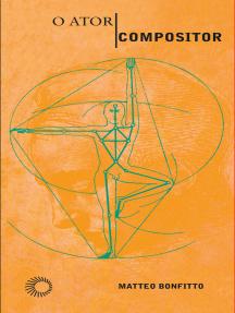 O Ator-Compositor: As Ações Físicas como Eixo: De Stanislávski a Barba
