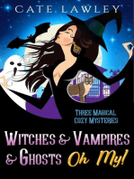 Witches & Vampires & Ghosts - Oh My!