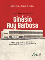 Ensino Médio na Bahia e o Ginásio Ruy Barbosa: Análise Sócio-Histórica da Criação e Consolidação de uma Instituição Escolar