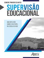 Supervisão Educacional: Uma Reflexão sobre o Seu Papel na Escola de Hoje