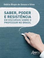 Saber, Poder e Resistência em Discursos Sobre o Professor no Brasil