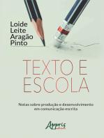 Texto e Escola: Notas Sobre Produção e Desenvolvimento em Comunicação Escrita