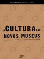 A Cultura dos Novos Museus