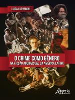 O Crime Como Gênero na Ficção Audiovisual da América Latina