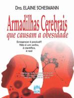 Armadilhas Cerebrais que causam a obesidade: Emagrecer é possível!! Não é um sonho, é científico, é real