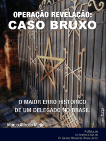 Operação Revelação:: Caso Bruxo - o maior erro histórico de um delegado no Brasil