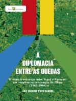 A diplomacia entre as quedas: O litígio fronteiriço entre brasil e paraguai que resultou na construção de itaipu (1962-1966)