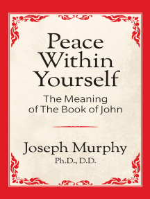 Peace Within Yourself: The Meaning of the Book of John: The Meaning of the Book of John