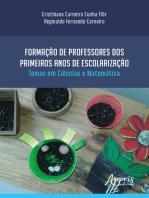 Formação de Professores dos Primeiros Anos de Escolarização Temas em Ciências e Matemática