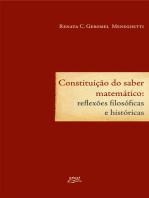 Constituição do saber matemático: reflexões filosóficas e históricas