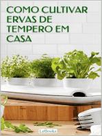 Como cultivar ervas de tempero em casa