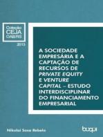 A Sociedade Empresária e a captação de recursos de private equity e venture capital: Estudo interdisciplinar do financiamento empresarial