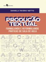 Produção Textual: Formulando e Reformulando Práticas de Sala de Aula
