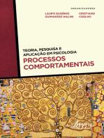 Teoria, Pesquisa e Aplicação em Psicologia – Processos Comportamentais