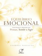 Equilíbrio emocional: Como promover harmonia entre pensar, sentir e agir