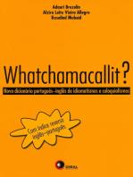 Whatchamacallit?: Novo dicionário Por. Ing. de idiomatismo e coloquialismo