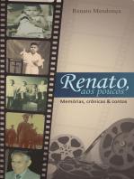 Renato, aos poucos