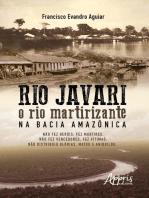 Rio Javari: O Rio Martirizante na Bacia Amazônica