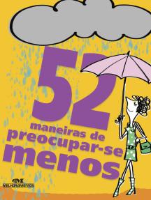 52 Maneiras de Preocupar-se Menos