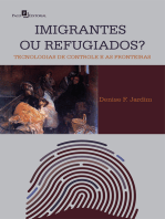Imigrantes ou Refugiados: Tecnologias de Controle e as Fronteiras