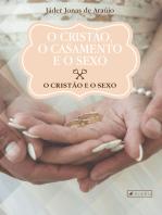 O cristão, o casamento e o sexo