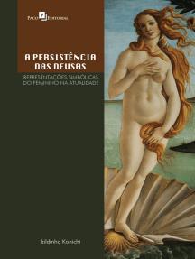 A persistência das deusas: Representações simbólicas do feminino na atualidade
