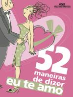"""52 Maneiras de Dizer """"Eu te Amo"""""""