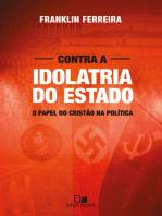 Contra a idolatria do Estado