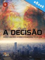 A decisão: Cristos planetários definem o futuro espiritual da terra: Cristos planetários definem o futuro espiritual da terra