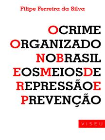 Crime organizado no Brasil e os meios de repressão e prevenção