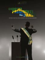 Quero ser presidente do Brasil
