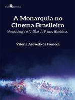 A Monarquia no Cinema Brasileiro: Metodologia e Análise de Filmes Históricos