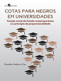 Cotas para negros em universidades: Função Social do Estado Contemporâneo e o Princípio da Proporcionalidade
