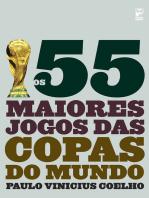Os 55 maiores jogos das copas do mundo