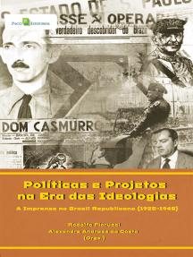 Políticas e projetos na era das ideologias: A imprensa no Brasil republicano (1920-1940)