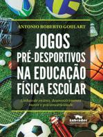 Jogos pré-desportivos na Educação Física escolar