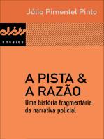 A pista & a razão: Uma história fragmentária da narrativa policial