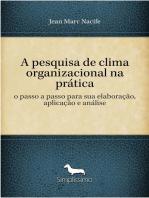 A pesquisa de clima organizacional na prática