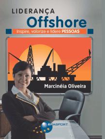 Liderança Offshore: Inspire, valorize e lidere Pessoas