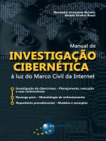 Manual de Investigação Cibernética: À luz do Marco Civil da Internet
