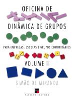 Oficina de dinâmica de grupos para empresas, escolas e grupos comunitários - Volume II