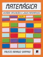 Matemágica: História, aplicações e jogos matemáticos - Volume I
